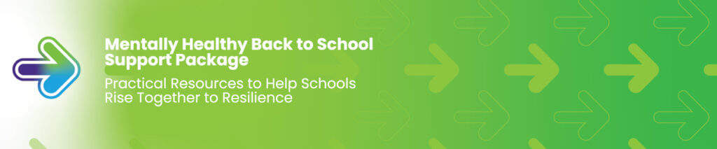 Metnally Health Back to School - Practical Resources to help schools rise together to resilience