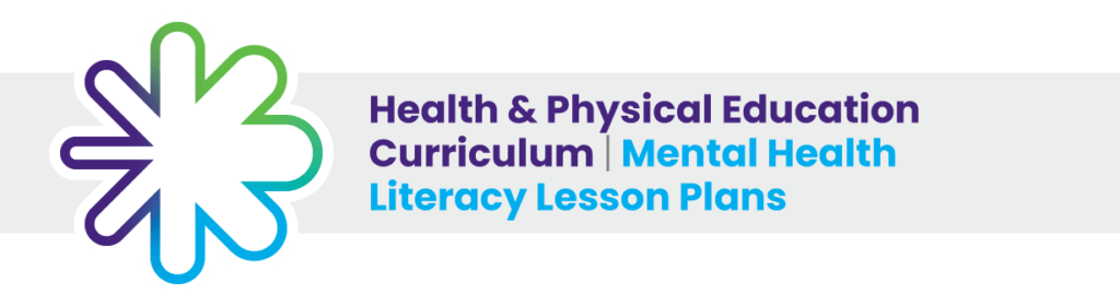 Health & Physical Education Curriculum - Mental Health Literacy Lesson Plans