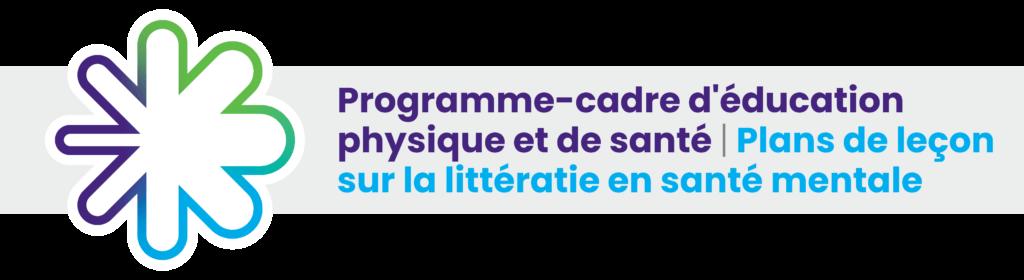 Programme d'éducation physique et de santé - Plans de leçon sur la littératie en santé mentale